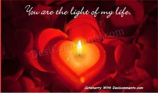 You are the light of my life desicomments com