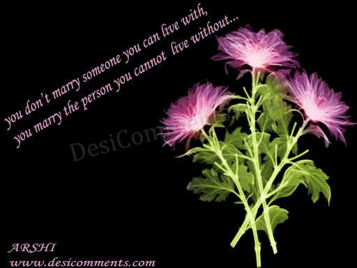 Marry the person you cannot live without