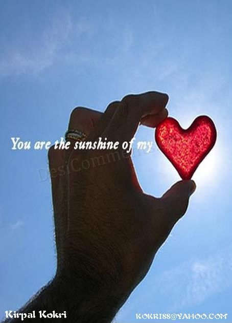 You are the sunshine of my heart