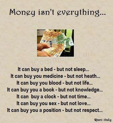 Money isn\'t everything - DesiComments.com