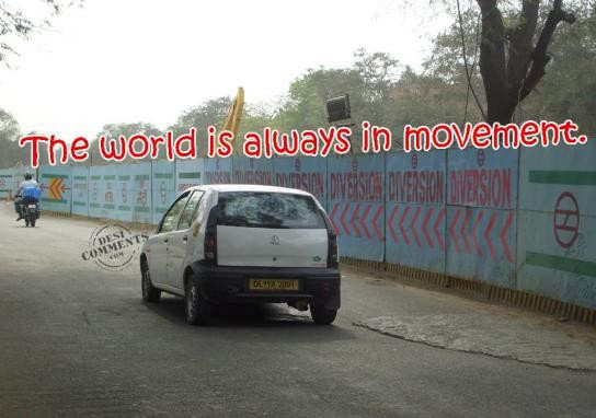 The world is always in movement