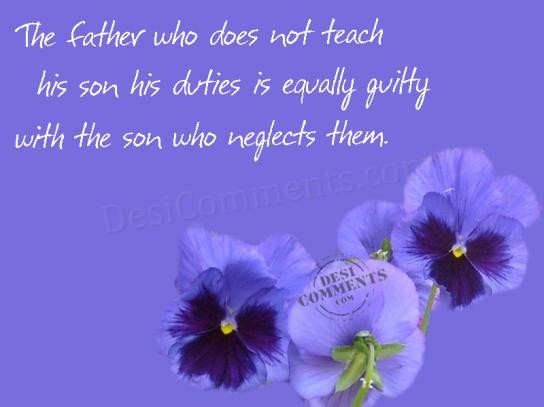 The father who does not teach his son