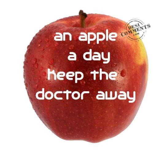 An apple a day keeps the doctor away - DesiComments.com