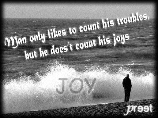 Man only likes to count his troubles