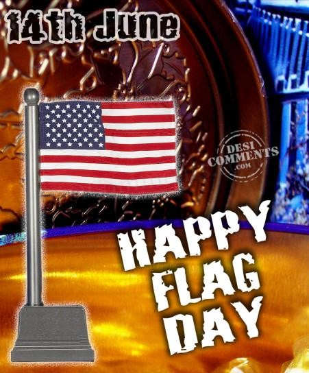 14th June – Happy Flag Day