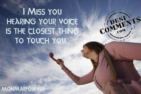 Hearing your voice is the closest thing to touch you