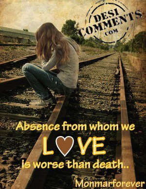 Absence from whom we love...