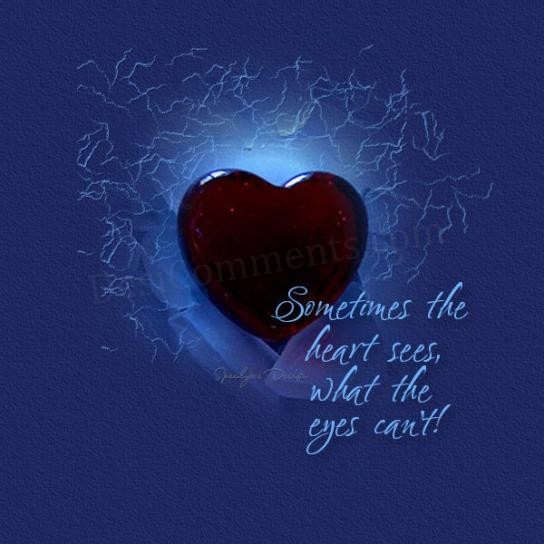 Sometimes the heart sees what the eyes can't