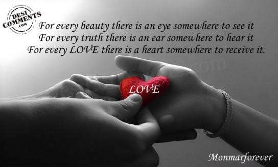For every love there is a heart somewhere to receive it