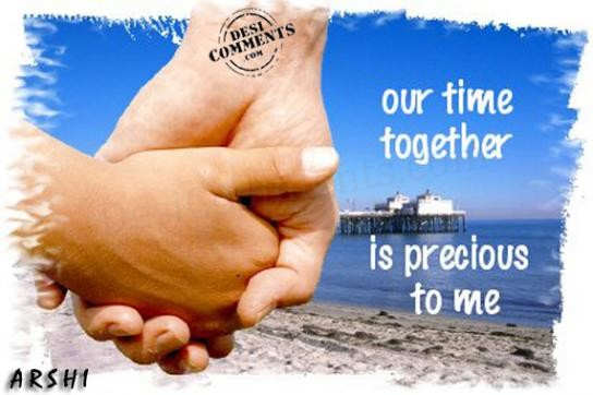 our time together is precious to me