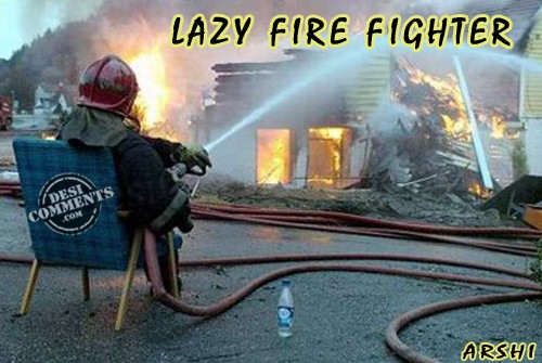 Lazy Fire Fighter