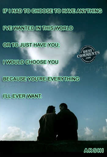 You're everything I'll ever want