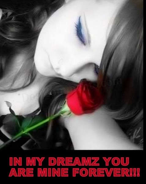 In my dreams you are mine forever