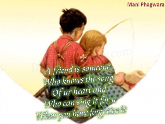 A friend is someone...