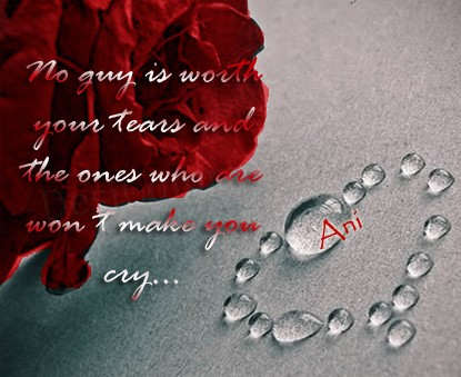No guy is worth your tears…