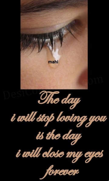 The day i will stop loving you...