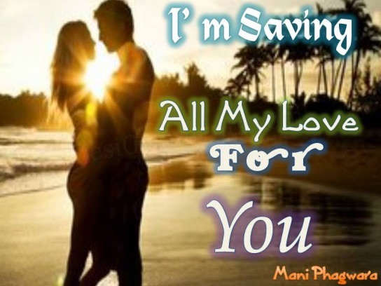 I'm saving all my love for you...