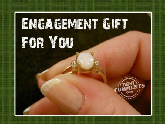 Engagement Gift For you scraps Engagement Gift For you graphics Engagement Gift For you images Engagement Gift For you pics Engagement Gift For you photos Engagement Gift For you greetings Engagement Gift For you ecards Engagement Gift For you wishes Engagement Gift For you animations