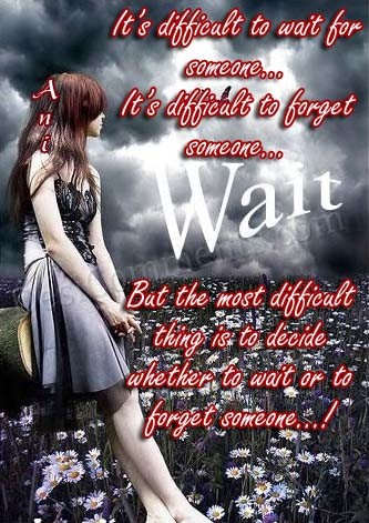 Picture: Whether to wait or to forget…