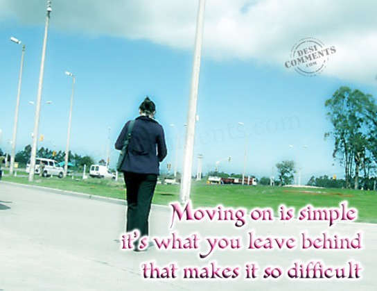 Moving on is simple...