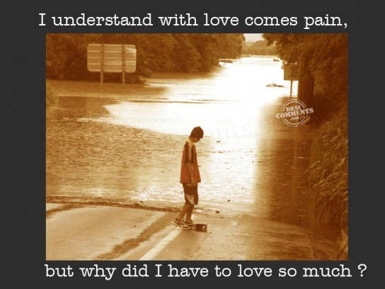 With Love Comes Pain...