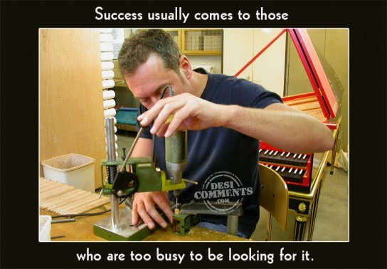 Success usually comes to those...