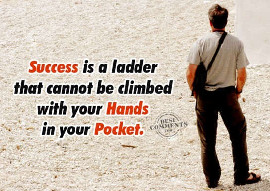 Success is a ladder