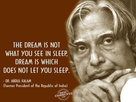 The dream is not what you see in sleep