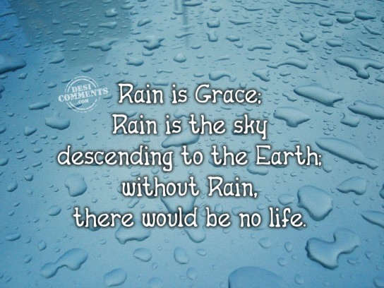 Without rain there would be no life