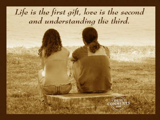 Picture: Life is the first gift…