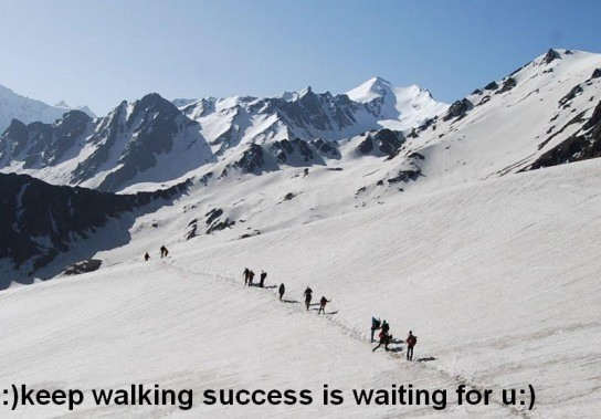 Keep walking success is waiting for you