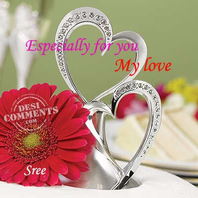 Especially for you my love