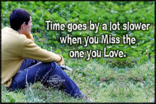 When you miss the one you love
