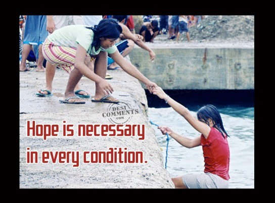 Hope is necessary in every condition
