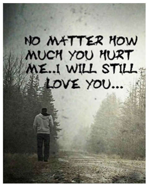 I Love You Quotes: No Mater How Much You Hurt Me
