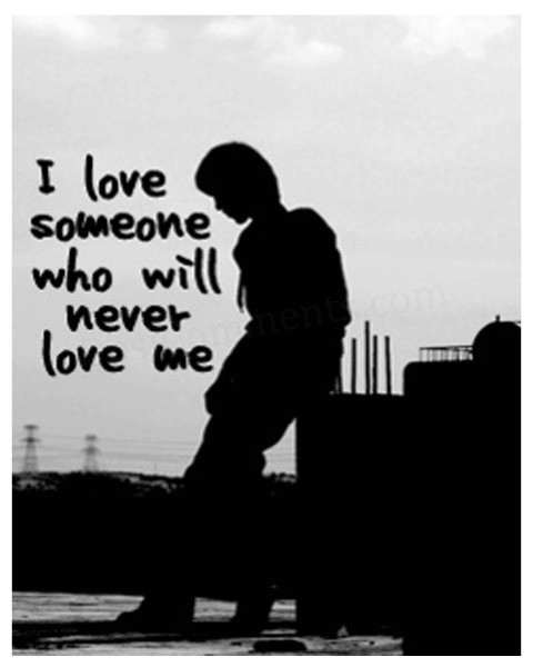 I love someone who will never love me