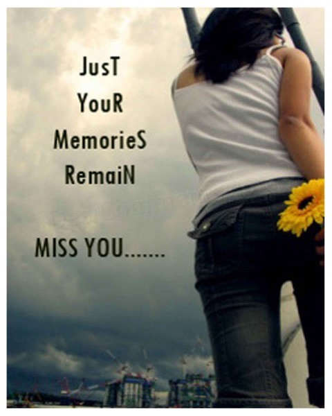 Just your memories remain