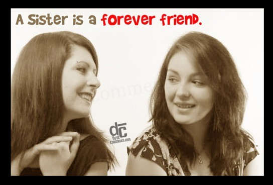 A sister is a forever friend...