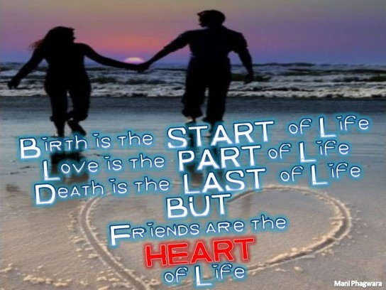 Friends are the heart of life