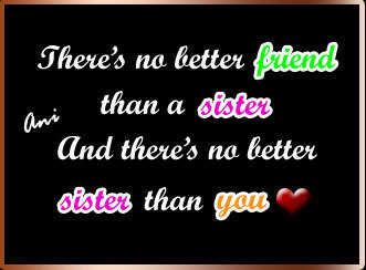 No better sister than you
