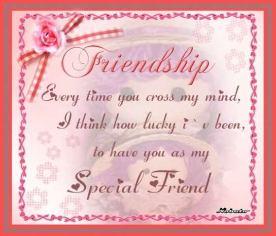 To have you as my special friend