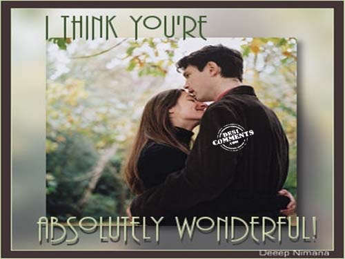I think you're absolutely wonderful - DesiComments.com