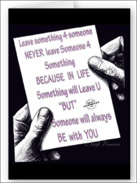 Never leave someone for something