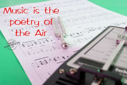 Music is the poetry of the air