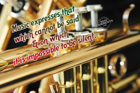 Music expresses that which cannot be said