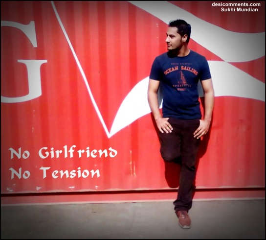 No Girlfriend No Tension