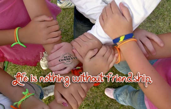 Life is nothing without friends