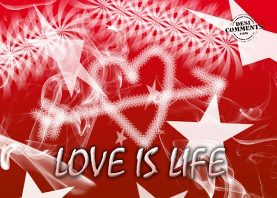 Picture: Love is life