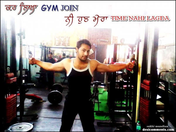 Kar lya gym join…