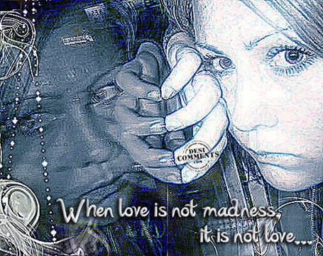 When love is not madness, it is not love